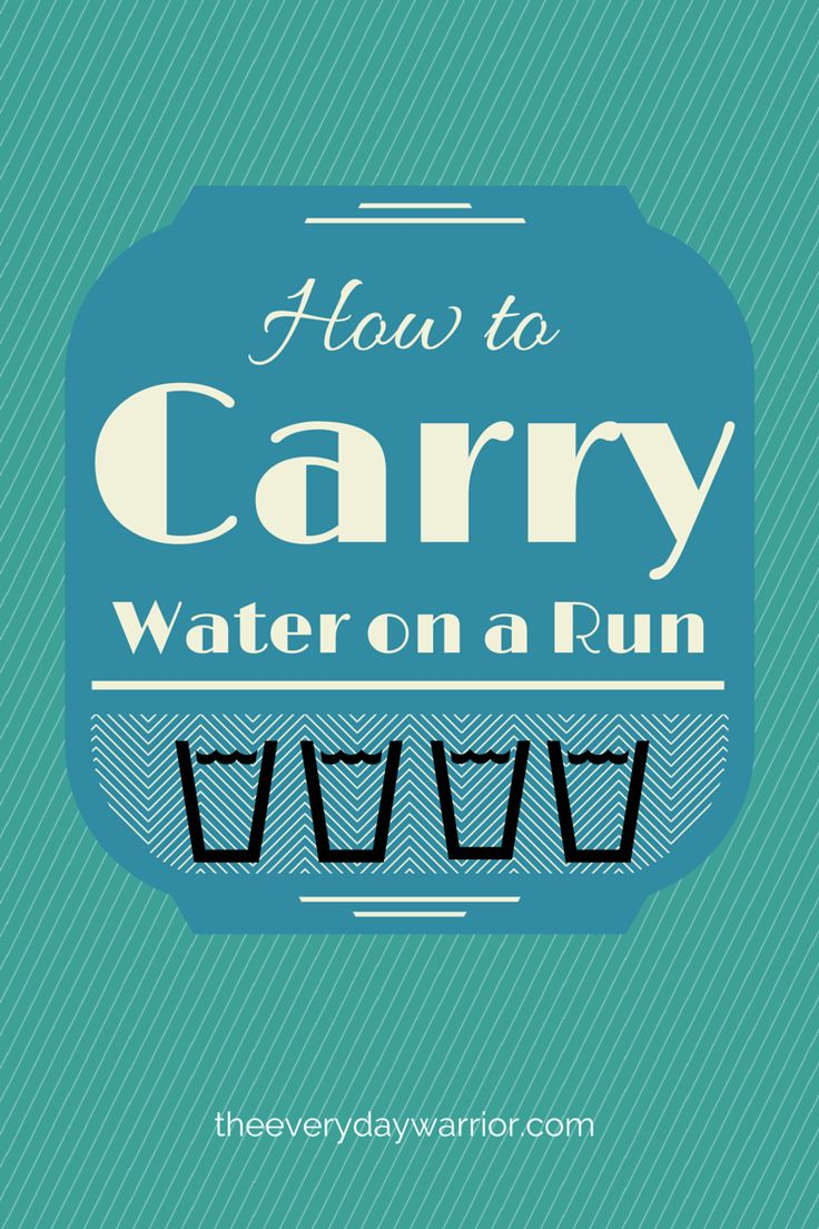 How To Carry Water On A Run - The Everyday Warrior