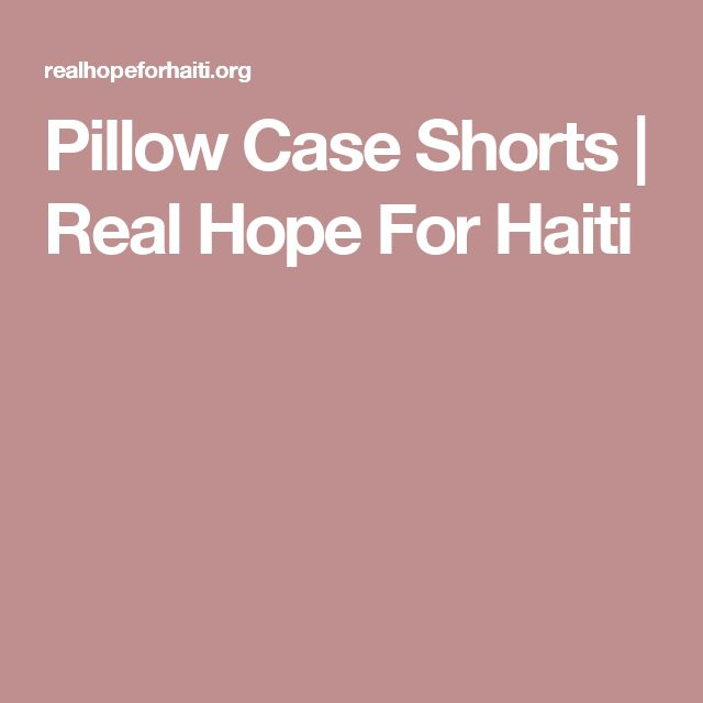 Pillow Case Shorts |  Real Hope For Haiti
