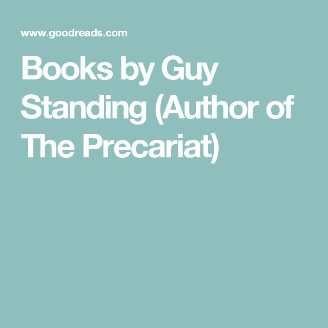 Books by Guy Standing (Author of The Precariat)