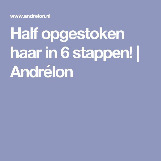 Half opgestoken haar in 6 stappen!   Andrélon