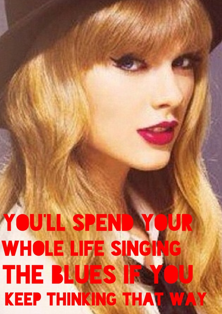 Swift Quotes  Quotes 101  Quotes Sayings  Songs Quotes  Song QuotesQuotes From Taylor Swift Songs