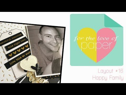 Layout Process video ~ #16 ~ Happy Family - YouTube