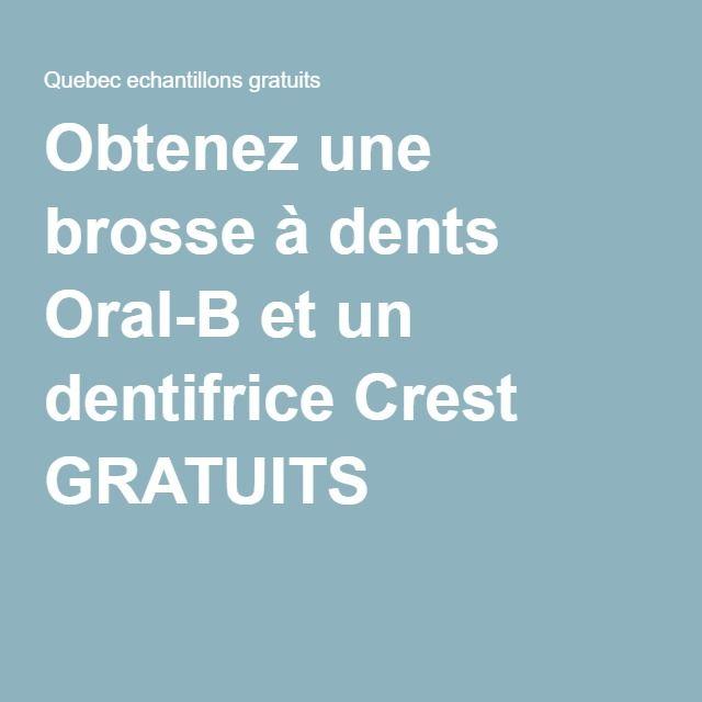 Obtenez une brosse à dents Oral-B et un dentifrice Crest GRATUITS
