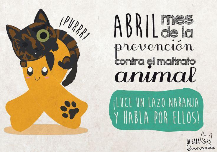 Abril es el mes contra la prevención del maltrato animal, así que luce tu lazo naranja y habla por ellos!!   http://lagatabernarda.es