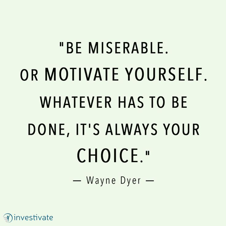 """Encouraging Success Quotes: """"Be Miserable. Or Motivate Yourself. Whatever Has To Be"""