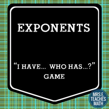 """Exponents """"I Have, Who Has"""" Game by Mrs E Teaches Math 