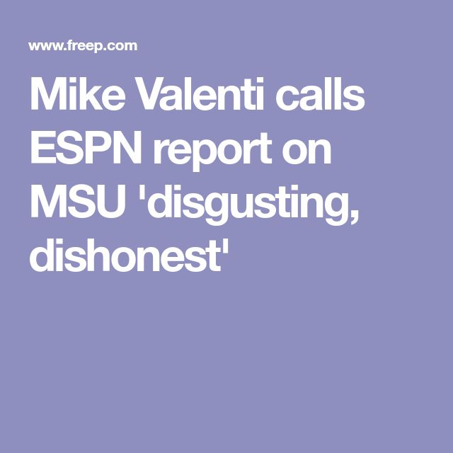 Mike Valenti calls ESPN report on MSU 'disgusting, dishonest'