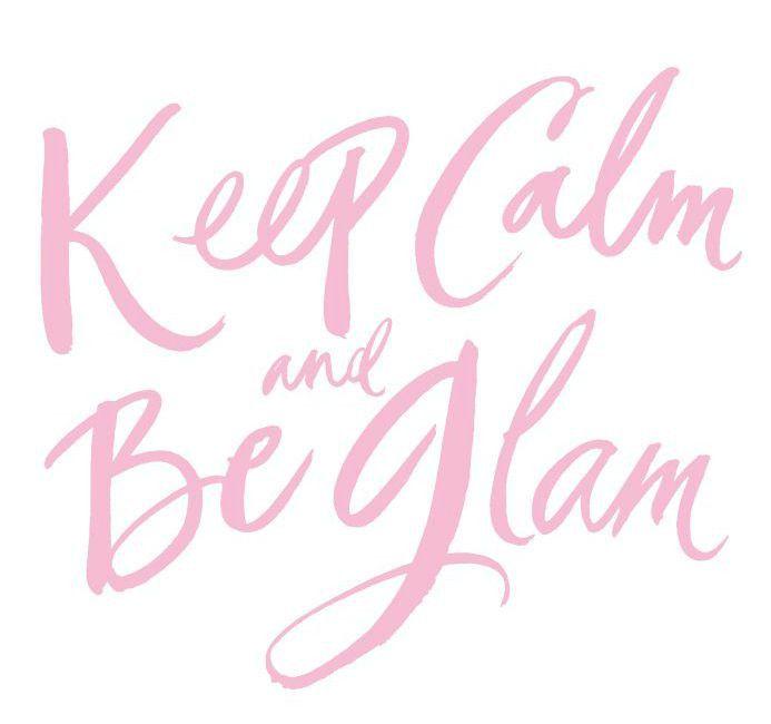 Keep Calm and Be Glam – slmissglambeauty