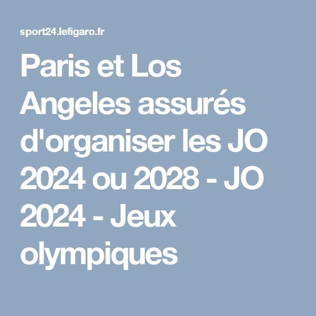 Paris et Los Angeles assurés d'organiser les JO 2024 ou 2028 - JO 2024 - Jeux olympiques