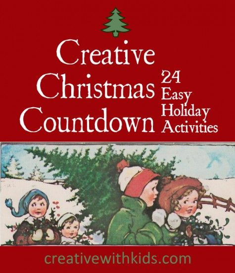 Creative Christmas Countdown - Online Advent Calendar with 24 Easy Holiday Crafts and Activites