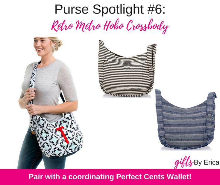 Purse Spotlight #6: Retro Metro Hobo Crossbody The Retro Metro Hobo Crossbody is one of our newest styles! It's the casual, functional look of the Retro Metro Bag in Crossbody form! You can't go wrong with this look, especially paired with a coordinating Perfect Cents wallet. #giftsbyerica #retrometro