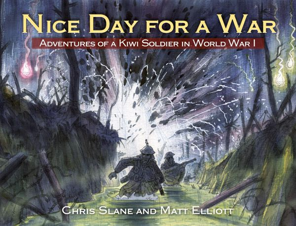 Nice Day For A War by Chris Slane and Matt Elliott. Cyril Elliott was a boy when he enlisted to fight in World War 1, lured by the idea of exciting travel and adventure. What he found was quite different. But misery and terror were made easier by Kiwi humour, mates, and writing a diary.