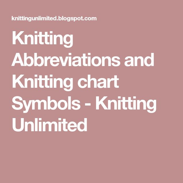 Knitting Abbreviations and Knitting chart Symbols - Knitting Unlimited