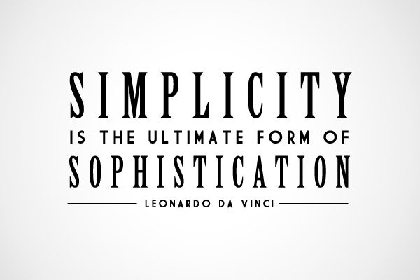 """""""Simplicity is the ultimate form of sophistication"""" - Leonardo da Vinci quote   Stylish Words of Life & Fashion"""