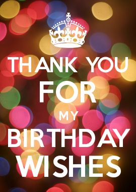 THANK YOU FOR MY BIRTHDAY WISHES!!All of you made me feel special!!
