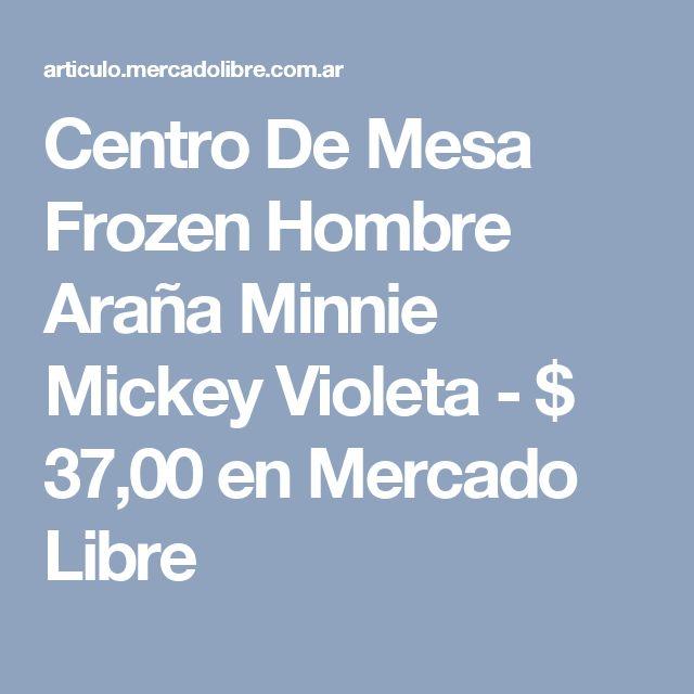 Centro De Mesa Frozen Hombre Araña Minnie Mickey Violeta - $ 37,00 en Mercado Libre