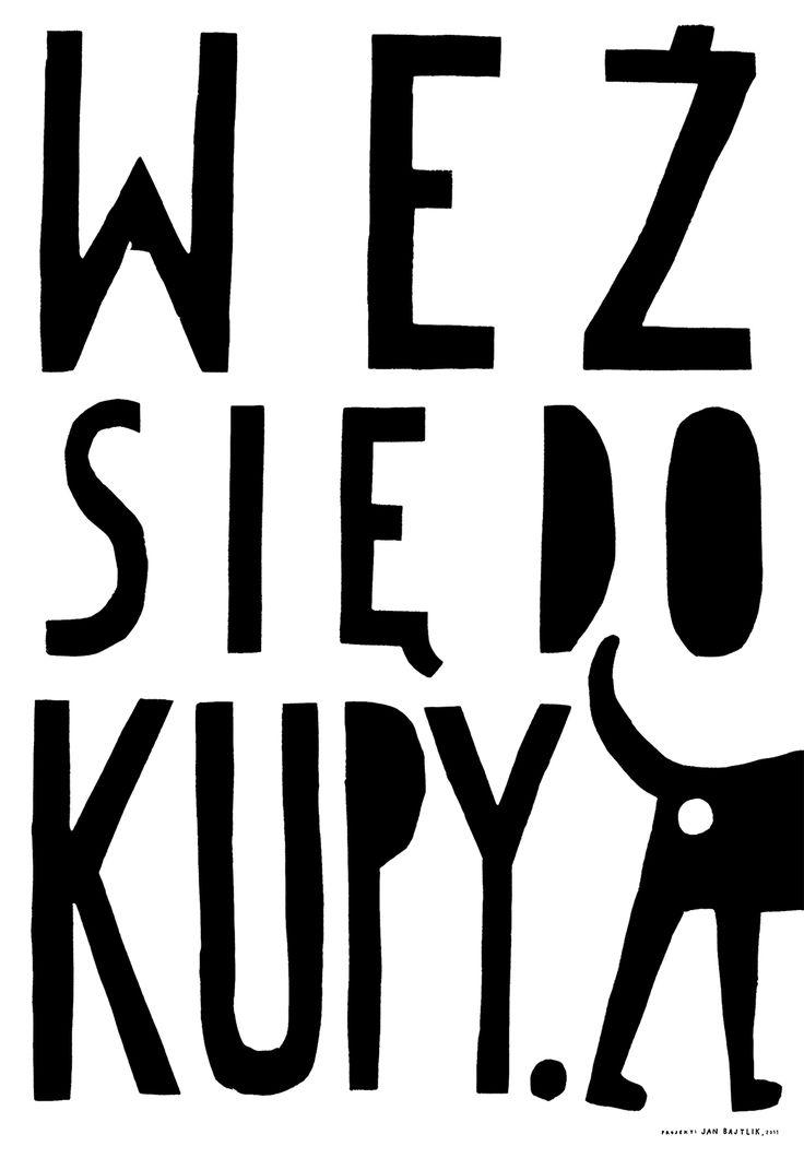 Jan Bajtlik, Weź się do kupy (Poster promoting cleaning after your dog), 2011
