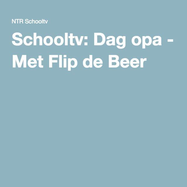 Schooltv: Dag opa - Met Flip de Beer