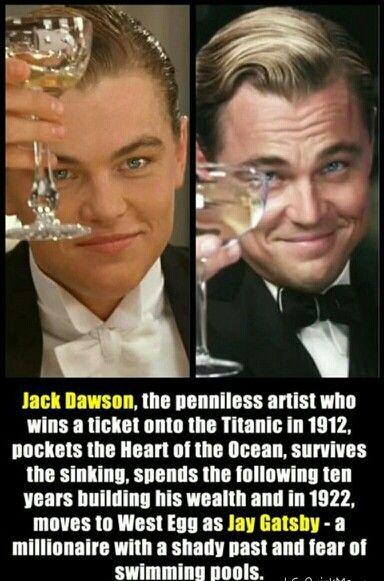 """ジャック・ドーソン…1912年、タイタニック号のチケットを手に入れた貧しい芸術家。ポケットに宝石""""ハートオブオーシャン""""を忍ばせ、沈没から生還。 それを元手に、後の十年を費やして巨万の富を築くと、ウエストエッグに移り住む。時に1922年。謎めいた過去を持ち、スイミングプールを極端に恐れる、大富豪ジェイ・ギャツビーとして…。Leonardo Dicaprio . Jack dawson and Jay gatsby"""