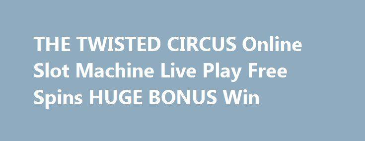THE TWISTED CIRCUS Online Slot Machine Live Play Free Spins HUGE BONUS Win http://casino4uk.com/2017/11/28/the-twisted-circus-online-slot-machine-live-play-free-spins-huge-bonus-win/  THE TWISTED CIRCUS Online Slot Machine Live Play Free Spins HUGE BONUS WinThe post THE TWISTED CIRCUS Online Slot Machine Live Play Free Spins HUGE BONUS Win appeared first on Casino4uk.com.