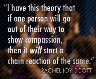Rachel's Challenge in memory of Rachel Joy Scott. Columbine had an incredible impact on the direction my life took.