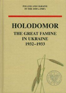 Holodomor: the Great Famine in Ukraine 1932-1933. {Wielki Głód na Ukrainie, 1932-1933. English}. Selections and Editing by Diana Boyko ... [et al.]. Editorial Committee: Jerzy Bednarek ... [et al.]. Warsaw: Institute of National Remembrance, Commission of the Prosecution of Crimes against the Polish Nation, 2009. [DK508.8375 .W5413 2009 (R)] http://go.utlib.ca/cat/7056056