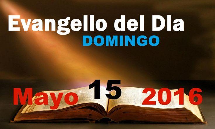Evangelio del Dia- Domingo Mayo 15, 2016- Sangre y Agua