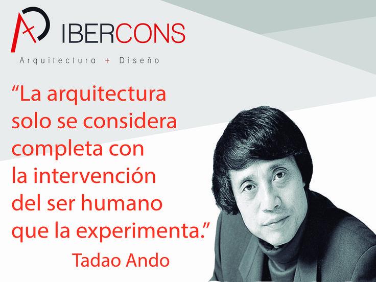 Hoy es martes de inspiración en Ibercons Arquitectura + Diseño y te queremos inspirar con esta frase de Tadao Ando. Visítanos en: www.ibercons.com.co  #FelizMartes