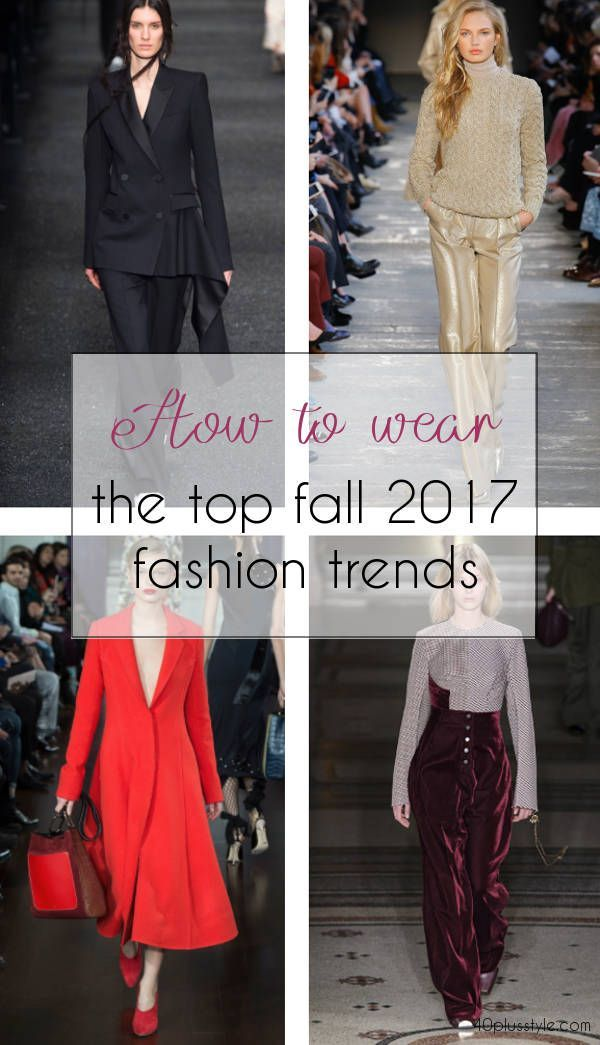 Fall is fast approaching and fall 2017 styles are hitting the stores. We break down some of the best fall 2017 trends and how women over 40 can wear them. Designers gave us high avant-garde for Fall 2