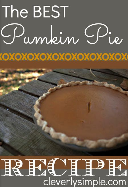 The BEST ever Pumpkin Pie recipe!! And it's so easy!