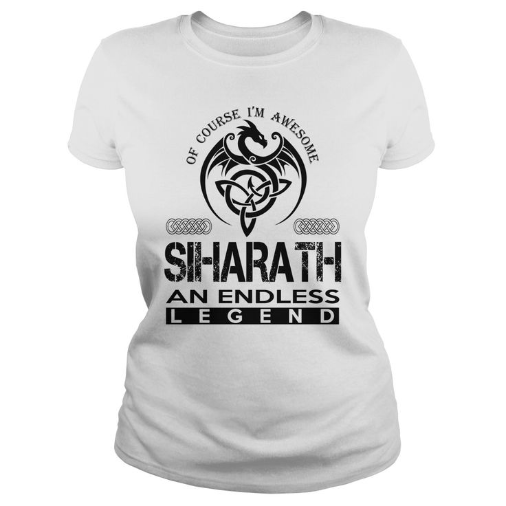 SIHARATH Shirts - Awesome SIHARATH An Endless Legend Name Shirts #gift #ideas #Popular #Everything #Videos #Shop #Animals #pets #Architecture #Art #Cars #motorcycles #Celebrities #DIY #crafts #Design #Education #Entertainment #Food #drink #Gardening #Geek #Hair #beauty #Health #fitness #History #Holidays #events #Home decor #Humor #Illustrations #posters #Kids #parenting #Men #Outdoors #Photography #Products #Quotes #Science #nature #Sports #Tattoos #Technology #Travel #Weddings #Women