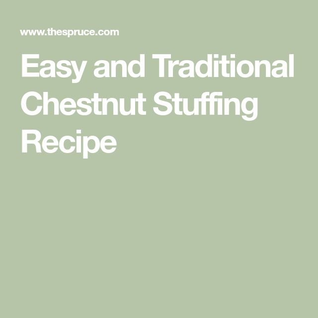 Easy and Traditional Chestnut Stuffing Recipe