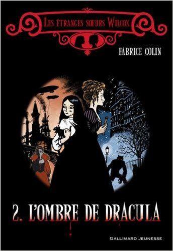 Ma chronique de 'L'ombre de Dracula' de Fabrice Colin.