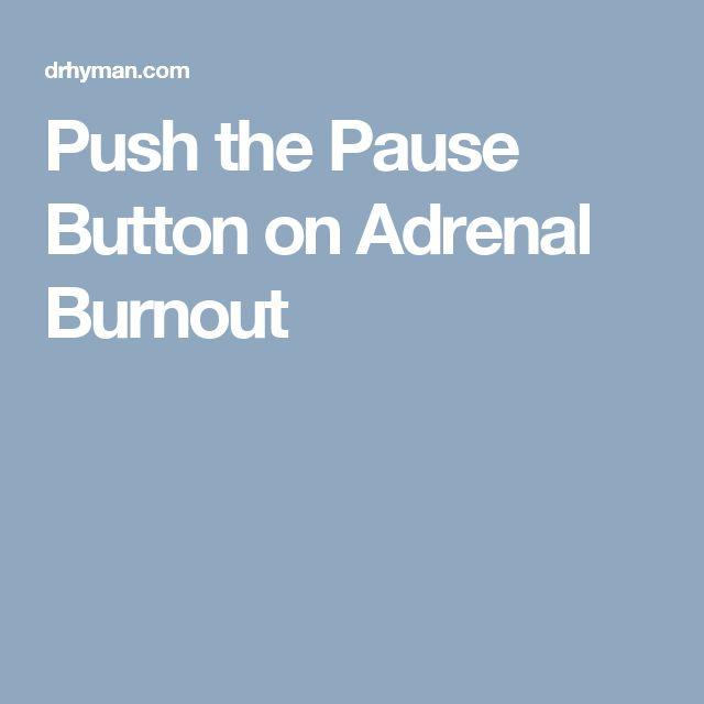 Push the Pause Button on Adrenal Burnout