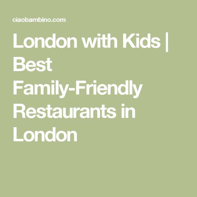 London with Kids | Best Family-Friendly Restaurants in London