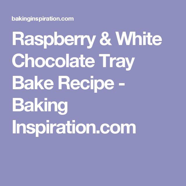 Raspberry & White Chocolate Tray Bake Recipe - Baking Inspiration.com