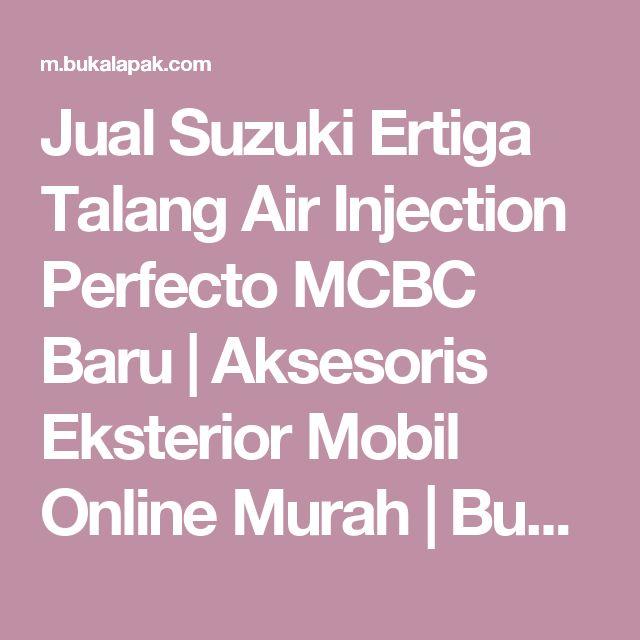 Jual Suzuki Ertiga Talang Air Injection Perfecto MCBC Baru | Aksesoris Eksterior Mobil Online Murah |  Bukalapak