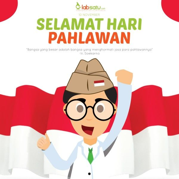 """""""Bangsa yang besar adalah bangsa yang menghormati jasa para pahlawannya."""" -Ir. Soekarno-  Selamat Hari Pahlawan! Mari menjadi pahlawan masa depan untuk Indonesia yang lebih baik dengan menjaga kelestarian alam dan memajukan pendidikan. #LabSatu #10November #SelamatHariPahlawan"""