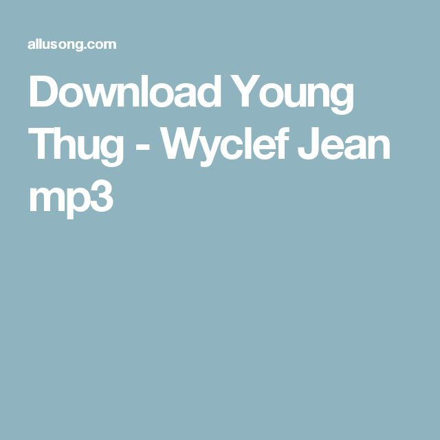 Download Young Thug - Wyclef Jean mp3