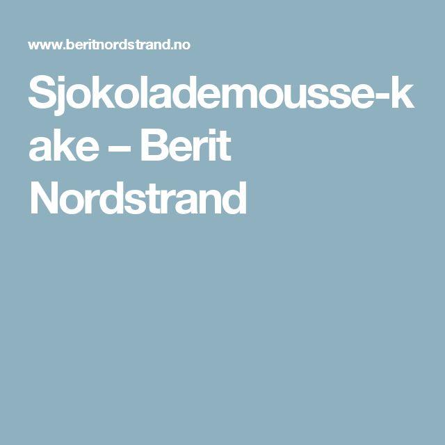 Sjokolademousse-kake – Berit Nordstrand