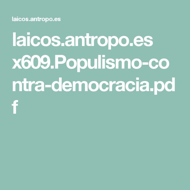 laicos.antropo.es x609.Populismo-contra-democracia.pdf