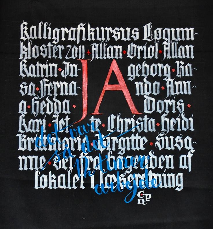 Kalligrafikursus, Løgumkloster Højskole 2011 (Calligraphy, Christa Puch Nielsen)