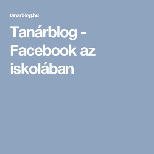 Tanárblog - Facebook az iskolában