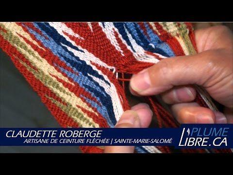 Claudette Roberge, artisane de ceinture fléchée   Ste-Marie-Salomé - YouTube