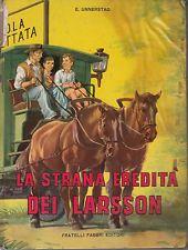 LA STRANA EREDITA' DEI LARSSON di EDITH UNNERSTAD - ANNO 1959