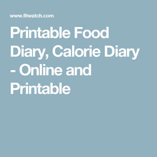 Printable Food Diary, Calorie Diary - Online and Printable