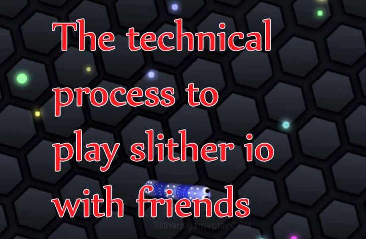 how to play with friends on slitherio