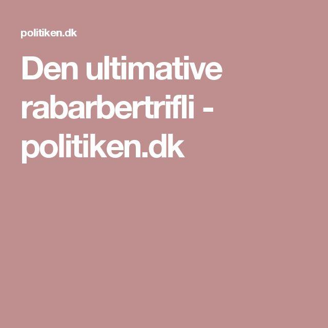 Den ultimative rabarbertrifli - politiken.dk
