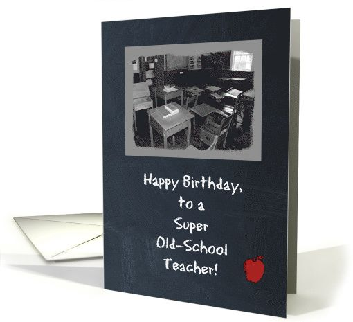 Happy Birthday - Old School Teacher - Classroom - Chalkboard card As low as $1.39