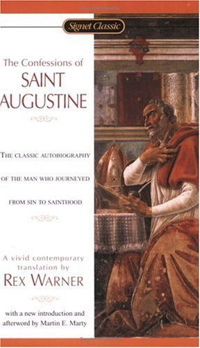 The Confessions of St. Augustine (Signet Classics)